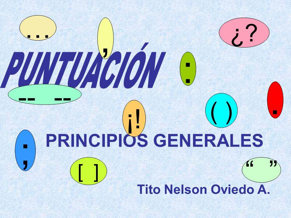 , : . ; … -- -- ¡! ¿ ( ) [ ] PRINCIPIOS GENERALES PUNTUACIÓN